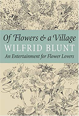 Of Flowers & a Village: An Entertainment for Flower Lovers 9780881927788