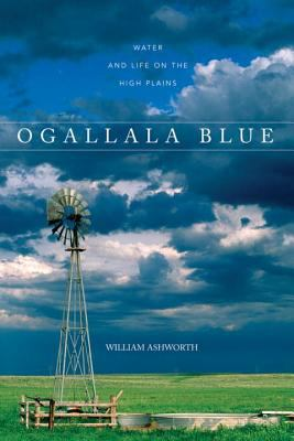 Ogallala Blue: Water and Life on the High Plains 9780881507362