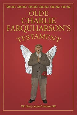 Olde Charlie Farquharson's Testament: From Jennysez to Jobe and After Words 9780889954502