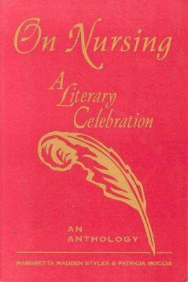 On Nursing: A Literary Celebration 9780887375774