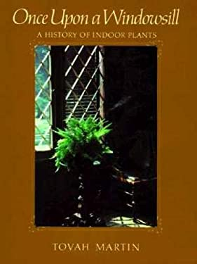 Once Upon a Windowsill: A History of Indoor Plants 9780881921205