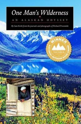 One Man's Wilderness: An Alaskan Odyssey