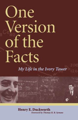 One Version of the Facts: My Life in the Ivory Tower 9780887556708