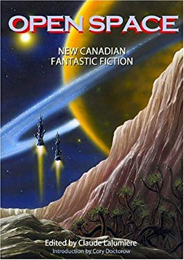 Open Space: New Canadian Fantastic Fiction 9780889952812