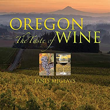 Oregon: The Taste of Wine 9780882407463