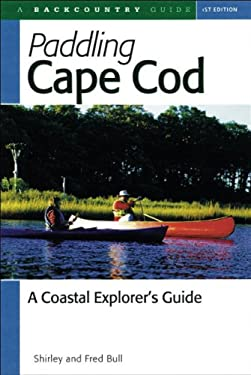 Paddling Cape Cod: A Coastal Explorer's Guide 9780881504415