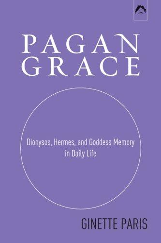 Pagan Grace: Dionysus, Hermes and Goddess Memory 9780882143422
