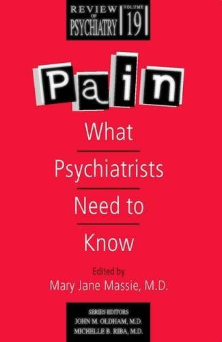 Pain: What Psychiatrists Need to Know Volume 19 #2 9780880481731