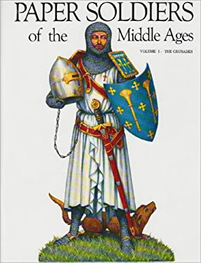 Paper Soldiers of the Middle Ages the Crusades 9780883880968