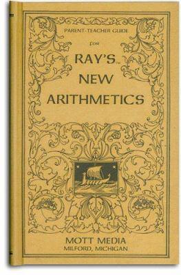 Parent-Teacher Guide for Ray's New Arithmetics 9780880620727