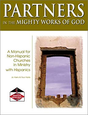 Partners in the Mighty Works of God: A Manual for Non-Hispanic Churches in Ministry with Hispanics 9780881773231