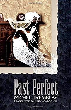 Past Perfect 9780889224933