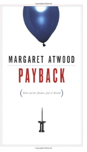 Payback: Debt and the Shadow Side of Wealth 9780887848001