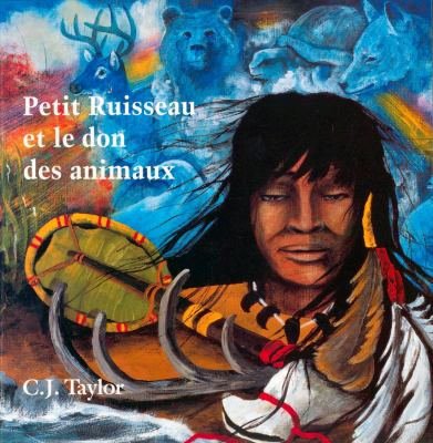 Petit Ruisseau Et Le Don Des Animaux 9780887764066