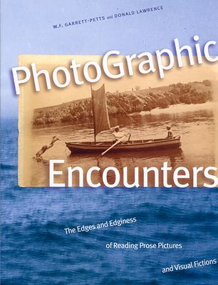 Photographic Encounters: The Edges and Edginess of Reading Prose Pictures and Visual Fictions 9780888643629