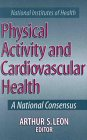 Physical Activity and Cardiovascular Health: A National Consensus 9780880116107