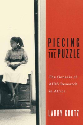 Piecing the Puzzle: The Genesis of AIDS Research in Africa 9780887557309
