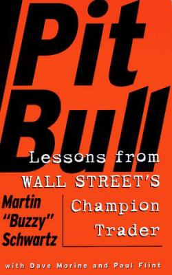 Pit Bull: Lessons from Wall Street's Champion Trader 9780887309564