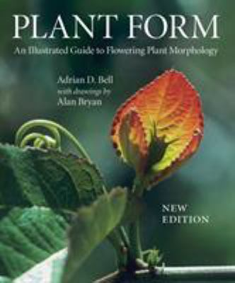 Plant Form: An Illustrated Guide to Flowering Plant Morphology 9780881928501