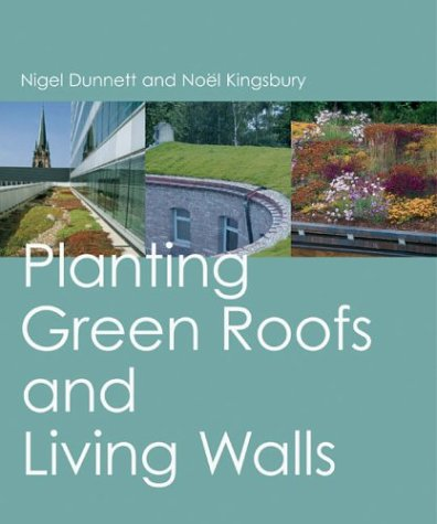Planting Green Roofs and Living Walls 9780881926408
