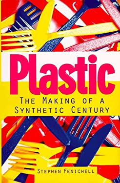 Plastic: The Making of a Synthetic Century 9780887307324