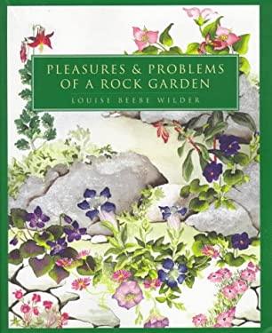Pleasures & Problems in the Rock Garden 9780881791570
