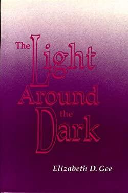 Light Around the Dark 9780887375545