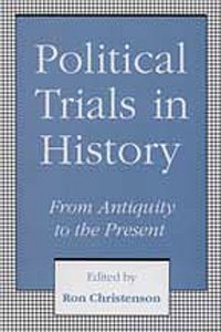 Political Trials in History: From Antiquity to the Present
