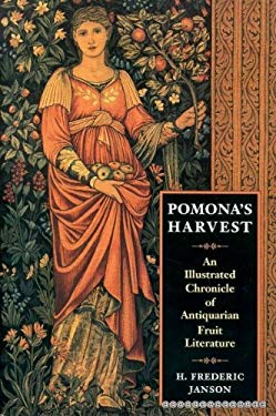 Pomona's Harvest: An Illustrated Chronicle of Antiquarian Fruit Literature 9780881923360