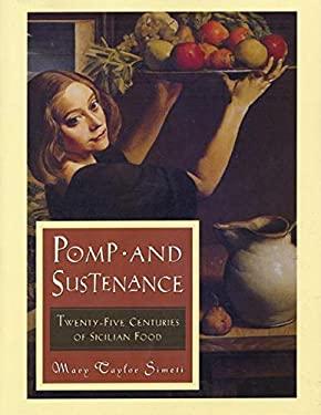 Pomp and Sustenance: Twenty Five Centuries of Sicilian Food 9780880016100