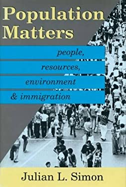 Population Matters: People, Resources, Environment, and Immigration 9780887383007