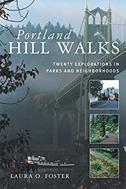 Portland Hill Walks: Twenty Explorations in Parks and Neighborhoods 9780881926927
