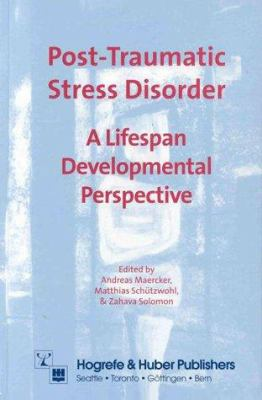 Posttraumatic Stress Disorders: A Lifespan Developmental Perspective 9780889371873