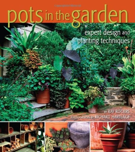Pots in the Garden: Expert Design & Planting Techniques 9780881928341