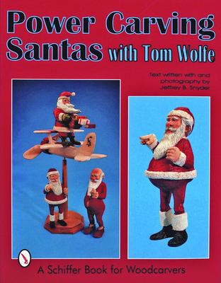 Power Carving Santas W/Tom Wol