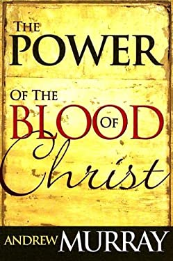 Power of the Blood of Christ 9780883682425