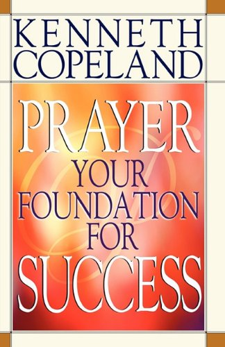 Prayer - Your Foundation for Success 9780881147049
