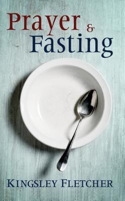 Prayer & Fasting 9780883685433
