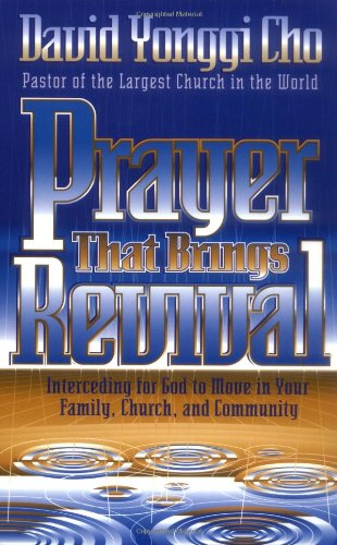 Prayer That Brings Revival: Interceding for God to Move in Your Family, Church, and Community 9780884195801