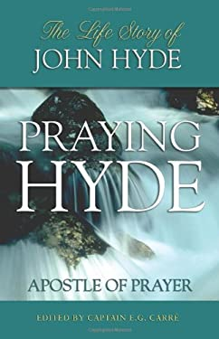 Praying Hyde: The Life of John
