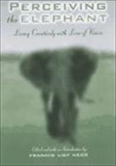 Preceiving the Elephant: Essays on Eyesight