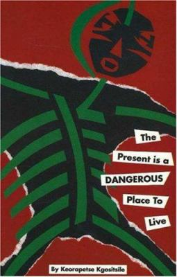 Present Is a Dangerous Place to Live
