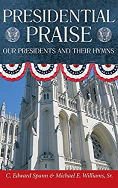 Presidential Praise: Our Presidents and Their Hymns [With CD] 9780881461176
