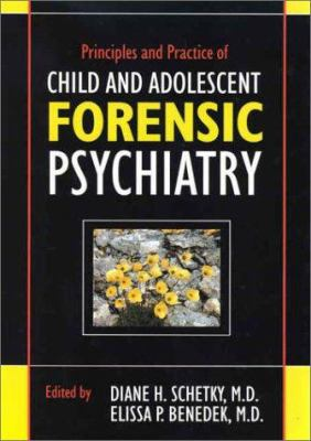 Principles and Practice of Child and Adolescent Forensic Psychiatry 9780880489560