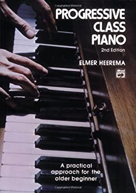 Progressive Class Piano: A Practical Approach for the Older Beginner 9780882842974