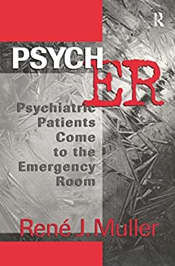 Psych Er: Psychiatric Patients Come to the Emergency Room 9780881634037