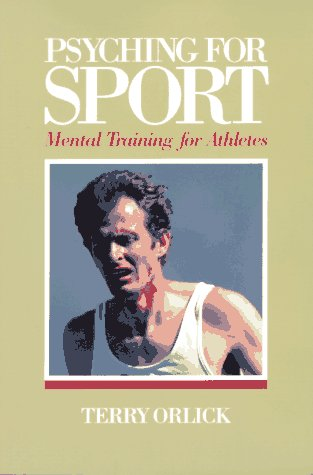 Psyching for Sport: Mental Training for Athletes 9780880112734