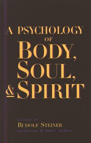 A Psychology of Body, Soul & Spirit 9780880103978