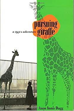 Pursuing Giraffe: A 1950s Adventure 9780889204638