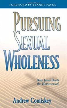 Pursuing Sexual Wholeness 9780884192596